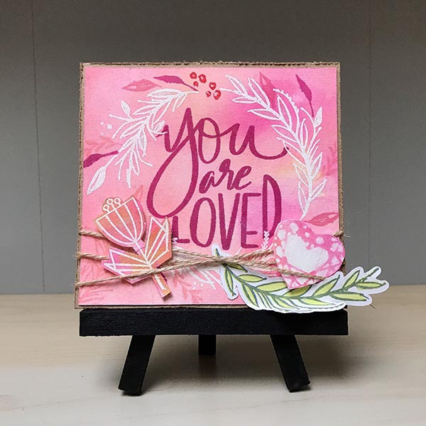 You are Loved Easel Project