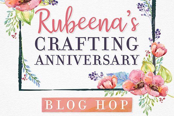 Rubeenas Crafting Anniversary