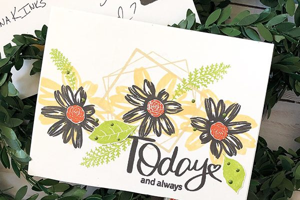 Today and Always Graphic Stamping