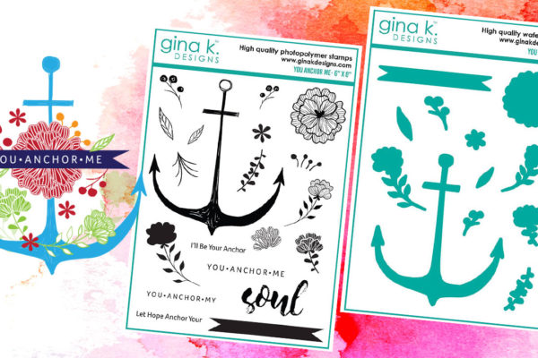 You Anchor Me Stamp Set with Gina K Designs